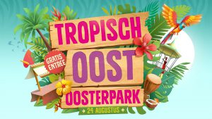 Tropical East - tunes from all over the world - the world market - tropical drinks - live music, dance workshops - Tropical Hangouts - the Oosterpark - 24aug2019